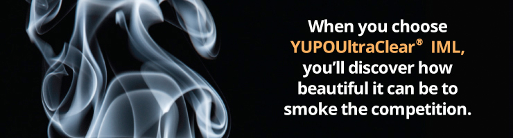 When you choose YUPOUltraClear IML, you'll discover how beautiful it can be to smoke the competition.
